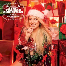 A Very Trainor Christmas by Meghan Trainor