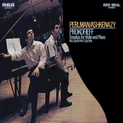 Prokofiev: Violin Sonata No. 1 in F Minor, Op. 80 & Violin Sonata in D Major No. 2, Op. 94bis by Prokofiev ,   Perlman ,   Ashkenazy