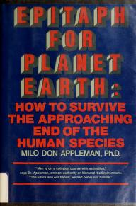 Cover of: Epitaph for planet earth | Milo Don Appleman