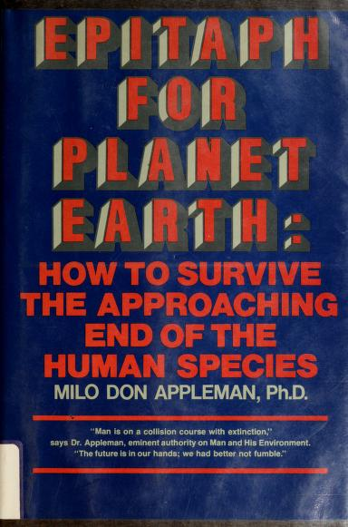 Epitaph for planet earth by Milo Don Appleman